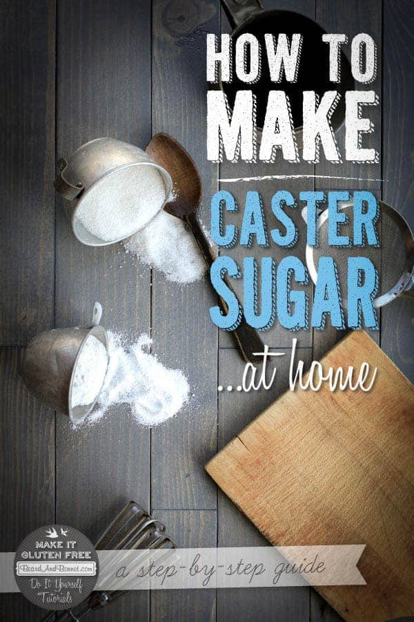How To Make Caster Sugar {Beard and Bonnet} #glutenfree #vegan