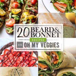 20 Beard and Bonnet Recipes on Oh My Veggies