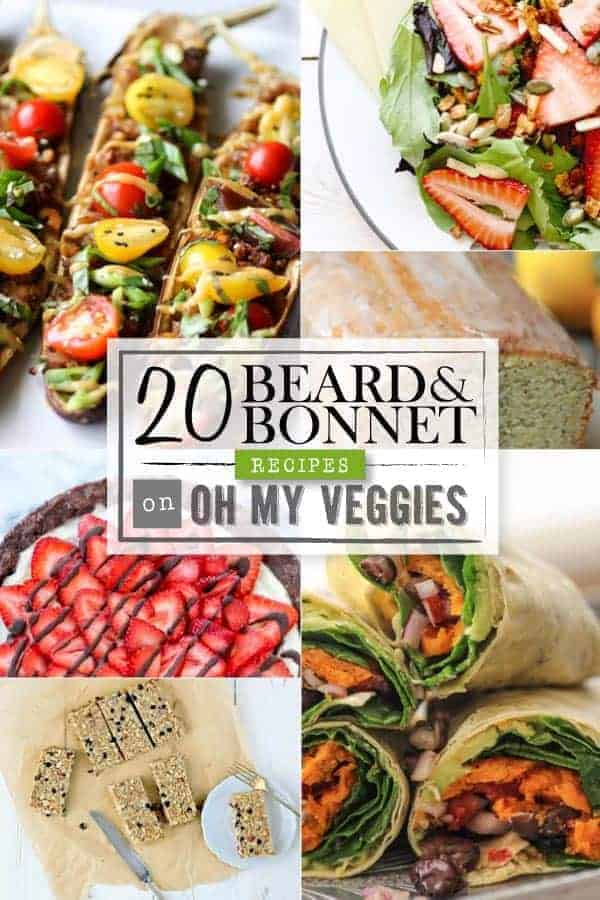 20 Beard and Bonnet Recipes on Oh My Veggies