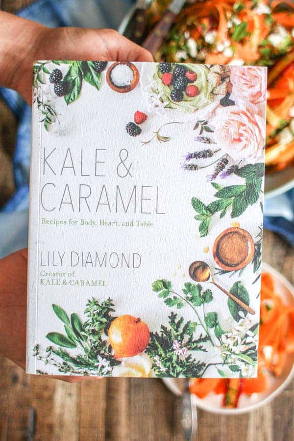 Kale & Caramel cookbook || Recipes for heart, body, and table by Lily Diamond || @thismessisours